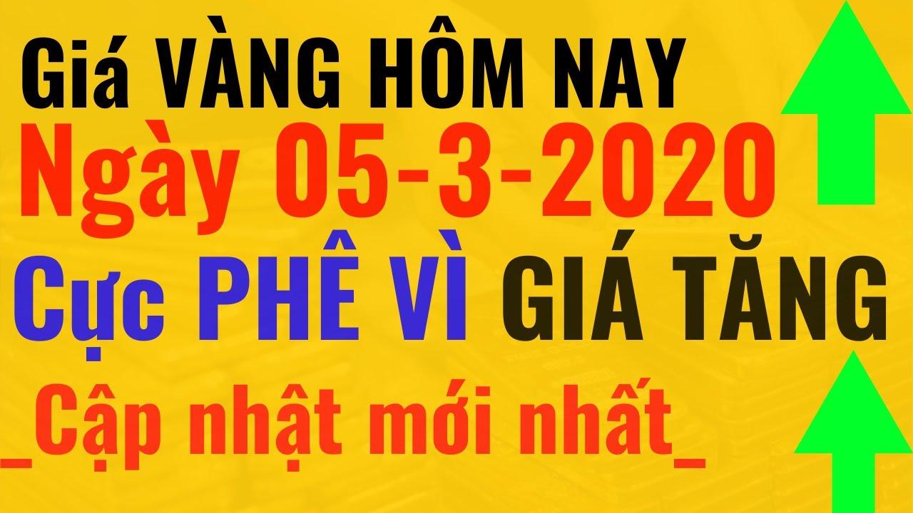 Giá VÀNG Hôm Nay -05/3/2020 Cực Vui vì giá Tăng SJC 9999 24k PNJ DOJI, tý giá ngoại tệ USD