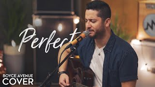 Perfect - Ed Sheeran & Beyoncé (Boyce Avenue acoustic cover) on Spotify & Apple Video