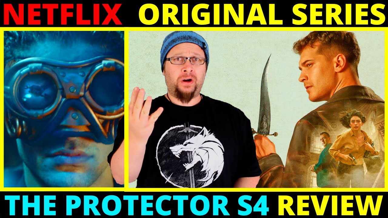 The Protector Season 4 Netflix Original Series Review (Ranking at the end)