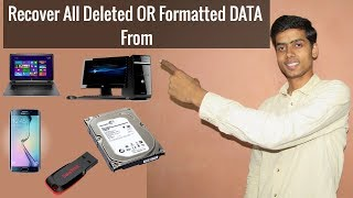 Recover All Deleted OR Formatted DATA From PC, Laptop, Mobile, Hard Disk, Pen Drive, SD Card FREE