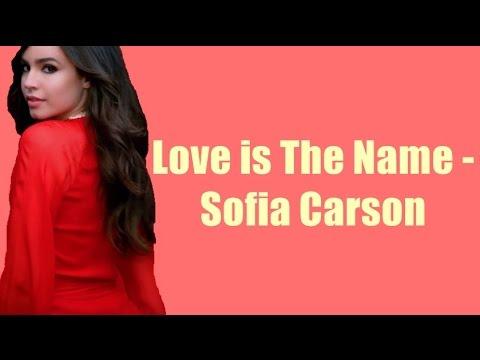Sofia Carson - Love Is The Name (Lyrics)