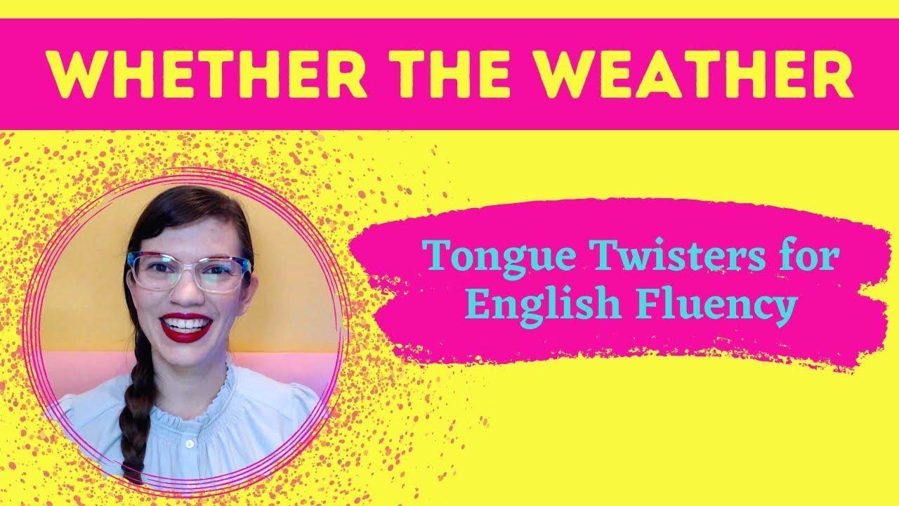 WHETHER THE WEATHER | Tongue Twisters and Vocal Warm-Ups for English Fluency and Pronunciation