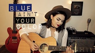 Blue Ain't Your Color - Keith Urban Cover