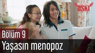 Meleklerin Aşkı 9. Bölüm - Yaşasın Menopoz
