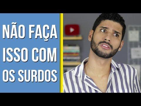 NÃO FAÇA ISSO COM OS SURDOS | Libras • Léo Viturinno