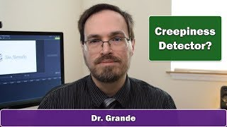 How to Appear Less Creepy | What is the Nature of Creepiness?