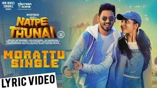 Morattu Single Lyrical  - Natpe Thunai | Hip Hop Tamizha | John Praveen