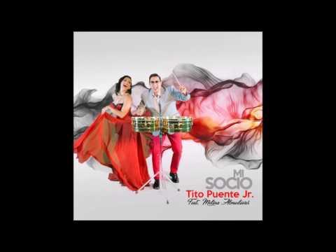 Mi socio - Tito Puente Jr. (ft. Melina Almodovar)