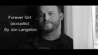 Forever Girl Jon Langston - Acoustic.mp3