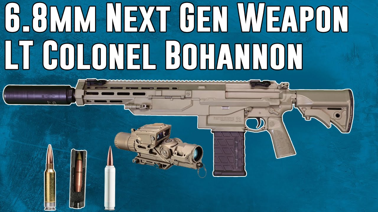 6.8 mm Info From Army LT Colonel Bohannon Product Manager
