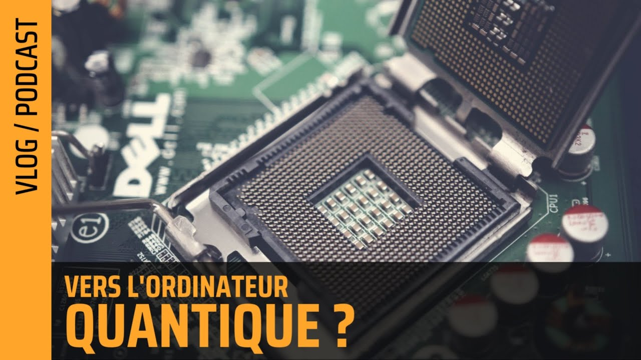 ordinateur quantique   prochaine r u00e9volution informatique