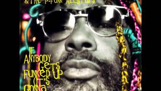 George Clinton ~ If Anybody Gets Funked Up (Full version)
