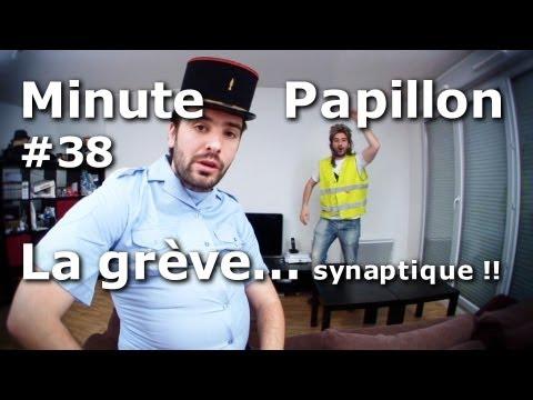 Minute Papillon #38 La grève (... synaptique!!)