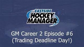 Trading Deadline Day!!!   Let's Play Eastside Hockey Manager 2019 #6