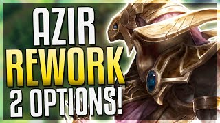 AZIR REWORK IS HERE!! 2 Potential Update Paths?! Goals & Directions - League of Legends