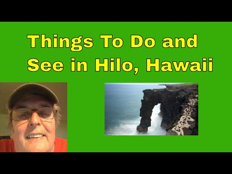 Things to do and see while in Hilo, Hawaii