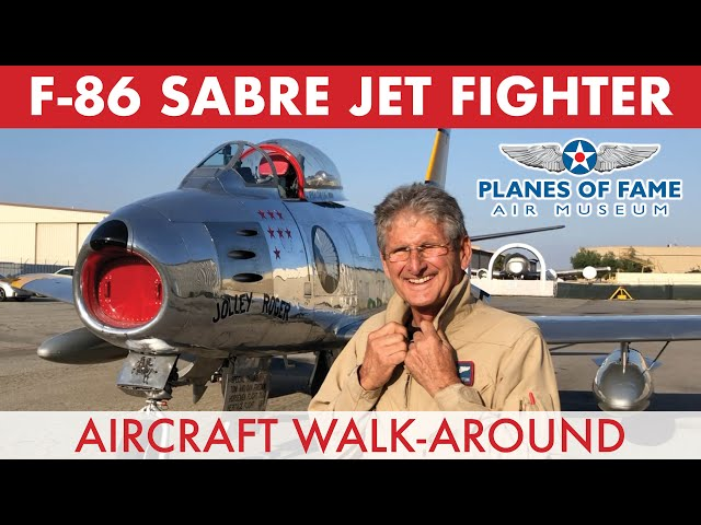 F86 Sabre Jet Fighter Walk-Around w/ Steve Hinton  |  PART I  |  Planes of Fame