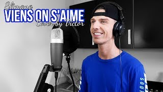 Slimane - Viens on s'aime (Cover by Victor)