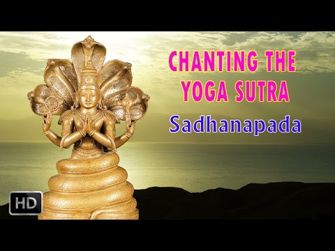 Yoga Sutra - Chanting The Patanjali Yoga Sutra - Sadhanapada - Dr. Ananda Balayogi Bhavanani