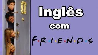 Aprenda inglês com séries - FRIENDS [S08E02]
