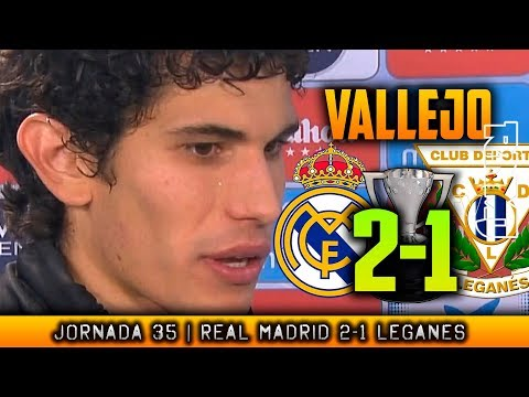VALLEJO reacción post REAL MADRID 2-1 LEGANES (28/04/2018) |