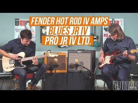 Fender Hot Rod Amps - Blues Jr IV and Pro Jr IV Ltd.