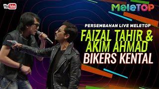Faizal Tahir & Akim Ahmad - Bikers Kental | Persembahan Live MeleTOP | Nabil & Neelofa