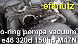 inlocuire garnitura  pompa vacuum bmw e46 320d 150hp M47N -  o ring replacement  vacuum pump repair