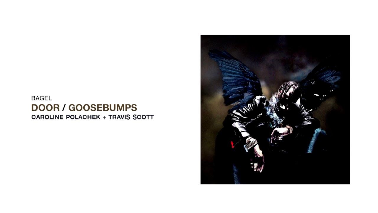door / goosebumps - caroline polachek + travis scott (mashup)