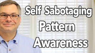 Self Sabotaging Pattern Awareness