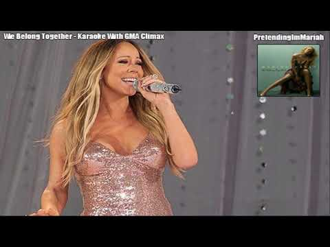 [Karaoke] Mariah Carey - We Belong Together (w/ GMA Climax HQ)