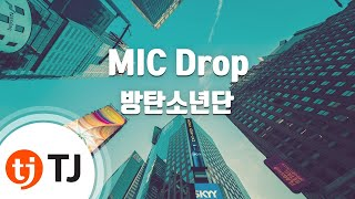 [TJ노래방] MIC Drop(Steve Aoki Remix)(Full Length Edition) - 방탄소년단(BTS) / TJ Karaoke