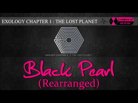 [EXO/1CD] 09. BLACK PEARL (Rearranged) [EXOLOGY CHAPTER 1: THE LOST PLANET]