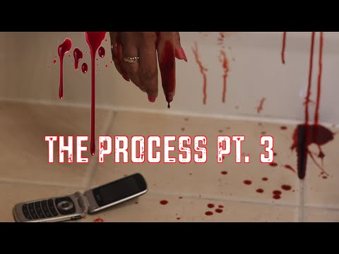 THE PROCESS WEB SERIES SEASON 2 PT. 3~ CGTV