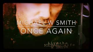 Michael W. Smith - Once Again (Rare)