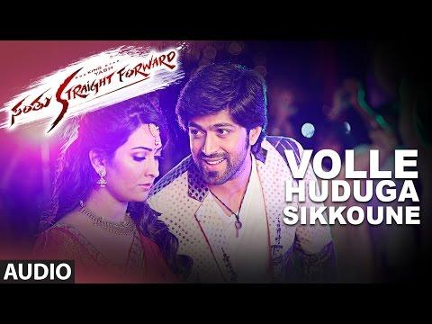 Volle Huduga Sikkoune Full Song Audio || Santhu Straight Forward || Yash, Radhika Pandit