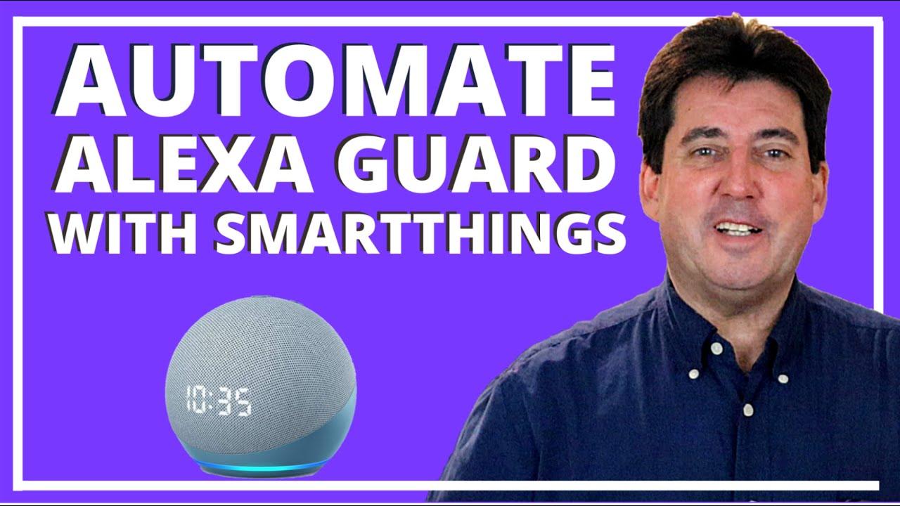 SmartThings Automation of Alexa Guard