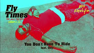 Wiz Khalifa - You Don't Have To Hide feat. Young Deji [Official Audio]