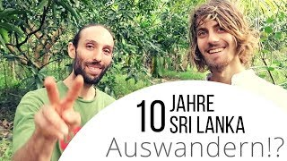 AUSWANDERN!? - 10 Jahre Sri Lanka!