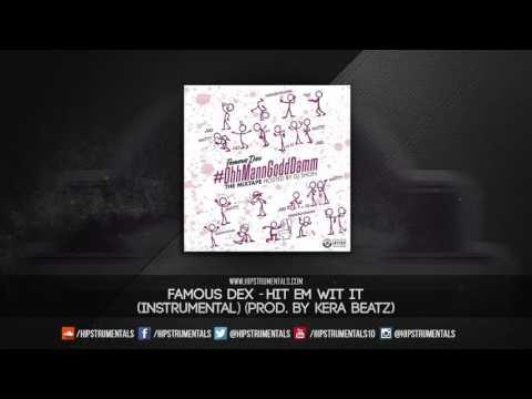 Famous Dex - Hit Em Wit It [Instrumental] (Prod. By Kera Beatz) + DL via @Hipstrumentals