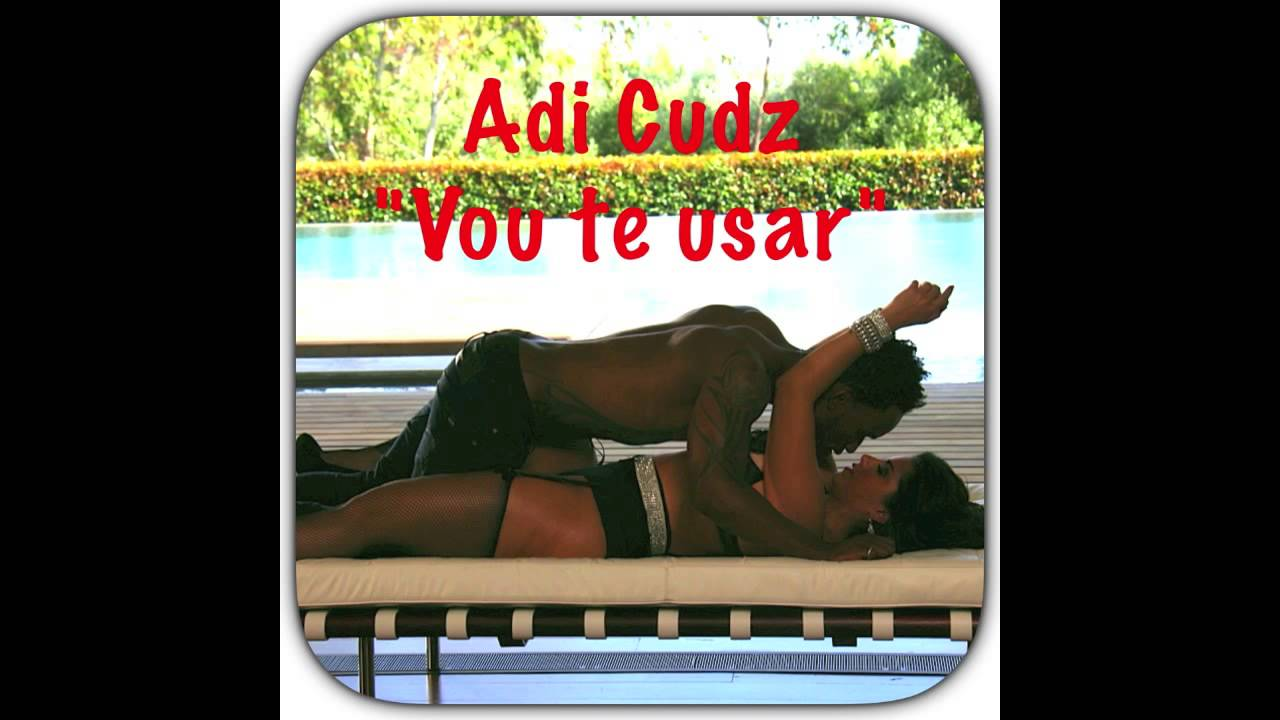 Adi cudz vou te usar official video - 1 2