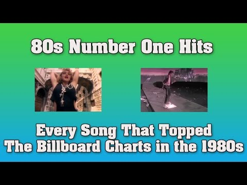 80s Number One Hits - Every Song that topped the US Billboard Charts in the 1980s
