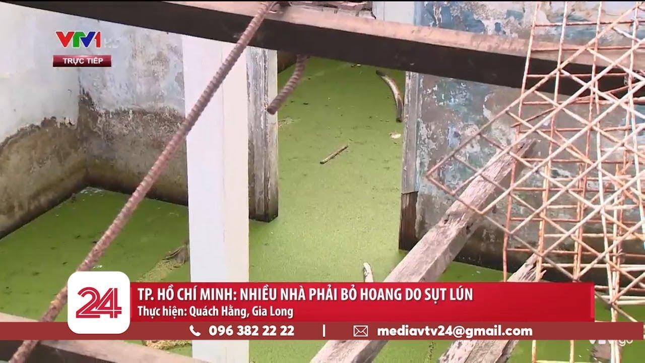 Sụt lún nghiêm trọng tại TP HCM   VTV24