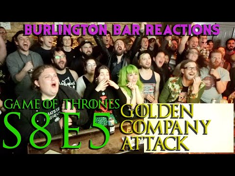 Game Of Thrones // Burlington Bar Reactions // S8E5 // GOLDEN COMPANY ATTACK REACTION!!