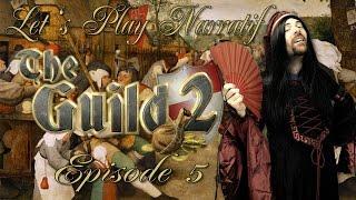 (LP Narratif) The Guild 2 - Episode 5 - Maintenir la Terreur