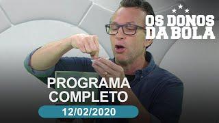 Os Donos da Bola - 12/02/2020 - Programa completo