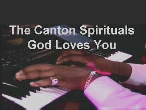 The Canton Spirituals  - God Loves You