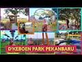 D'KEBOEN PARK PEKANBARU - Wisata Taman Rekreasi Pekanbaru - ada lampu-lampunya juga!😍