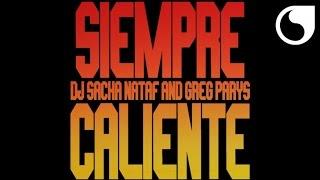 DJ Sacha Nataf & Greg Parys - Siempre Caliente (Short Radio Edit)