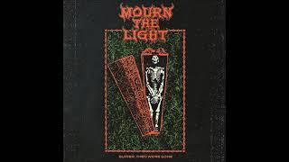 Mourn the Light - Suffer, Then We're Gone (Full Album 2021)